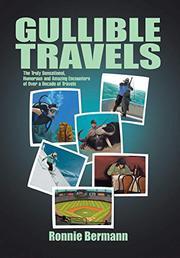 GULLIBLE TRAVELS by Ronnie Bermann
