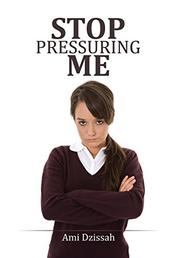Stop Pressuring Me by Ami Dzissah