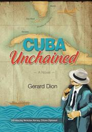 CUBA Unchained by Gerard Dion