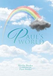 PAUL'S WORLD by Sheila Buska
