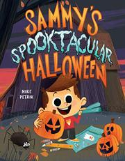 SAMMY'S SPOOKTACULAR HALLOWEEN by Mike Petrik