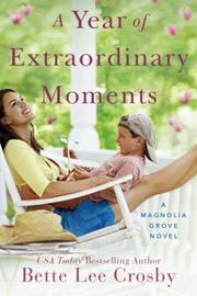 A YEAR OF EXTRAORDINARY MOMENTS by Bette Lee Crosby