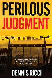 PERILOUS JUDGMENT by Dennis Ricci