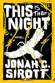 THIS IS THE NIGHT by Jonah C. Sirott