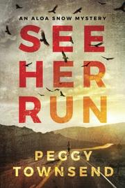 SEE HER RUN  by Peggy  Townsend