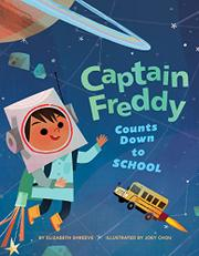 CAPTAIN FREDDY COUNTS DOWN TO SCHOOL by Elizabeth Shreeve