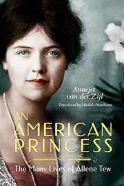 AN AMERICAN PRINCESS by Annejet van der Zijl