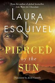 PIERCED BY THE SUN by Laura Esquivel