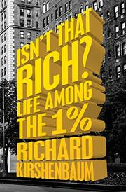 ISN'T THAT RICH? by Richard Kirshenbaum