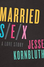 MARRIED SEX by Jesse Kornbluth