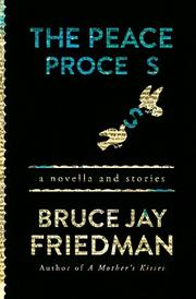 THE PEACE PROCESS by Bruce Jay Friedman