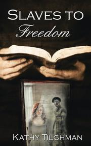 Slaves to Freedom by Kathy Tilghman