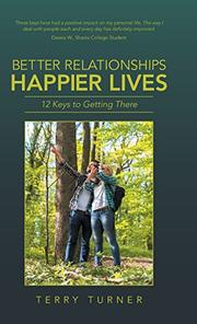 Better Relationships Happier Lives by Terry Turner