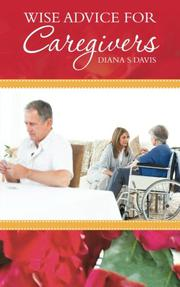 Wise Advice for Caregivers by Diana S. Davis