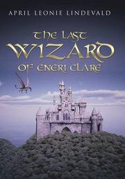 The Last Wizard of Eneri Clare by April Leonie Lindevald