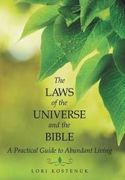 THE LAWS OF THE UNIVERSE AND THE BIBLE by Lori  Kostenuk