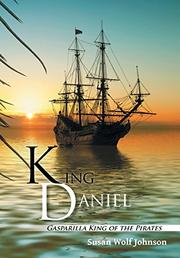 King Daniel by Susan Wolf Johnson