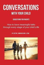 CONVERSATIONS WITH YOUR CHILD by Justine  Lambroschino