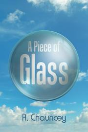 A PIECE OF GLASS by R. Chauncey