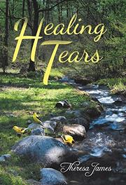 HEALING TEARS by Theresa James