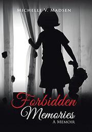 FORBIDDEN MEMORIES by Michelle V. Madsen