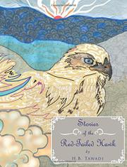 STORIES OF THE RED-TAILED HAWK by H.B.  Tawadi