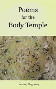 POEMS FOR THE BODY TEMPLE by Luciana J.  Hugueney