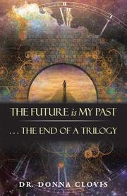 THE FUTURE IS MY PAST by Donna Clovis