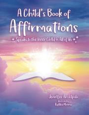 A CHILD'S BOOK OF AFFIRMATIONS by Jennifer  Archipolo