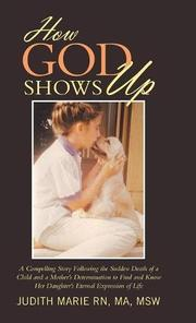 HOW GOD SHOWS UP by Judith Marie