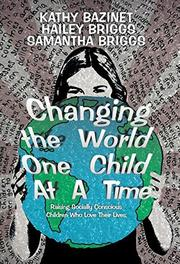 CHANGING THE WORLD ONE CHILD AT A TIME by Kathy  Bazinet