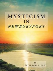 MYSTICISM IN NEWBURYPORT    by Peter James  Ford