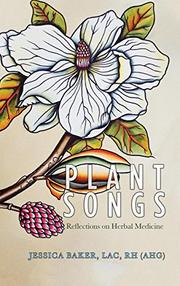 PLANT SONGS by Jessica  Baker