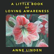 A LITTLE BOOK OF LOVING AWARENESS  by Anne  Linden
