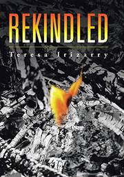 Rekindled by Teresa Irizarry