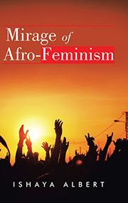 Mirage of Afro-Feminism by Ishaya Albert