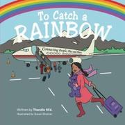 To Catch a Rainbow  by Thandie M.V.