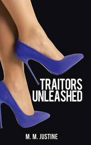 Traitors Unleashed by M.M. Justine