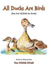 ALL DUCKS ARE BIRDS by Tara Michele Zrinski