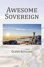 AWESOME SOVEREIGN by Glenn Rutland