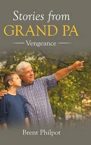 Stories from Grand Pa by Brent Philpot