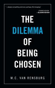 The Dilemma of Being Chosen by M.C. Van Rensburg