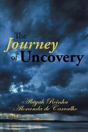 The Journey of Uncovery by Abiyah Reinha Alexanda de Carvalho