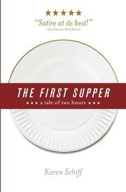 THE FIRST SUPPER by Karen Schiff