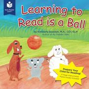 LEARNING TO READ IS A BALL by Kimberly Scanlon