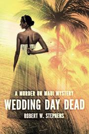 WEDDING DAY DEAD by Robert W. Stephens