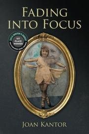 FADING INTO FOCUS by Joan Kantor