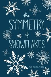 The Symmetry of Snowflakes by Paul Michael Peters