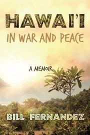 Hawai'i in War and Peace by Bill Fernandez