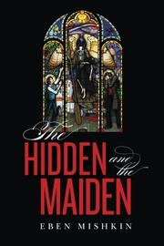 The Hidden and the Maiden by Eben